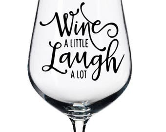 wine and laugh Wine Glass Decal- yeti monogram - 23 Color Choices! Wine glass sticker - wine glass decal