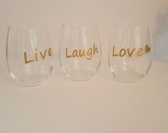 Live Laugh Love stemless wine glasses (set of THREE)