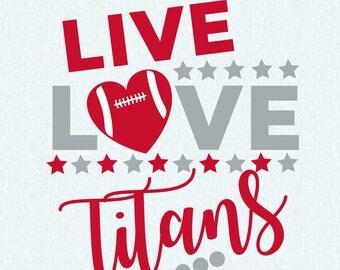 Tennessee Titans SVG,DXF, studio file, live love titans, sport svg, clipart, vector, titans cut file for cricut, silhouette cameo