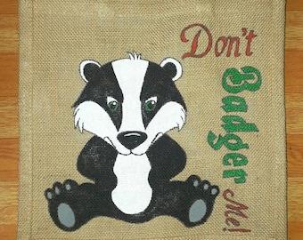 Badger jute bag Don't Badger Me Painted Jute bag Personalised jute bag Medium jute bag 20x30cm Funny badger gift bag badger quote