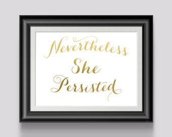 Nevertheless She Persisted, Strong Women Quote, Womens Liberation, Feminism Wall Art, Gold Foil Printing