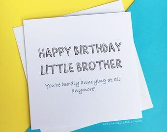 Funny Little Brother Birthday Card - Little Brother - Annoying - Brother Birthday Card - Annoying Little Brother - Brother Birthday Card