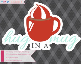 Hug in a Mug - SVG, PNG and DXF for Printing and Cutting