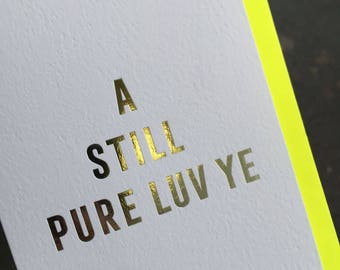 A Still Pure Luv Ye Luxury Foil Embossed Card