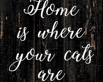 Home Is Where Your Cats Are Wall Sign- Pet Wall Art