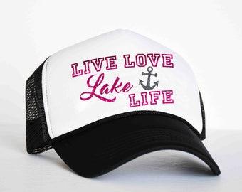 Live Love Lake Life Trucker Hat | Snapback  Cap | Ballcap | Cottage  | Lake Life | Boat | Boating | Lake Hair | Boat Hair