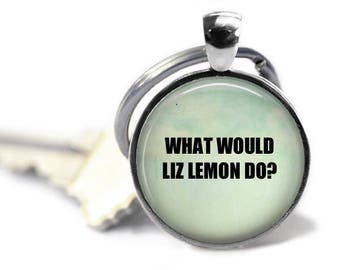 What Would Liz Lemon Do, 25mm Silver Keychain, 30 Rock, Tina Fey, Gift for Her, Humor Key Ring, Funny Keyring