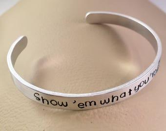 Show 'em what you're made of Bracelet, Lyrics Hand Stamped, Music bracelet, Aluminum Cuff Bracelet, Hand Stamped Jewelry, Boy Band Music