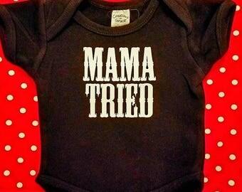 Mama Tried Onesie