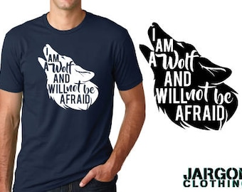 I Am A Wolf And Will Not Be Afraid