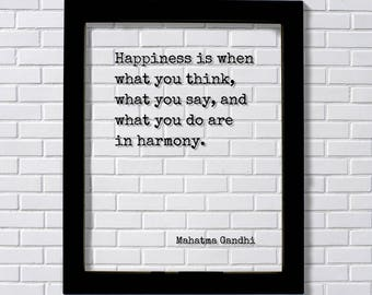 Mahatma Gandhi - Floating Quote - Happiness is when what you think, what you say, and what you do are in harmony - Joy Prosperity Success