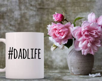 Father's Day | #DadLife Mug | Best Dad | Father | Daddy Mug | Gifts for Dad | Gifts for Him