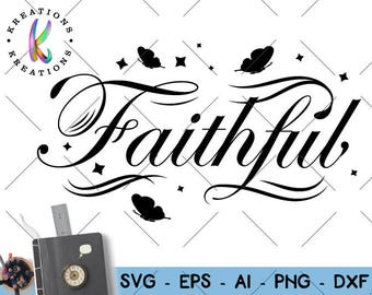Faithful svg spiritual quotes svg Religiouse quote svg flourishes cut cutting cuttable file silhouette cricut studio svg eps png dxf