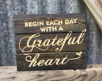 Carved Begin Each Day With a Grateful Heart Sign - FREE SHIPPING in the USA - Wooden Sign