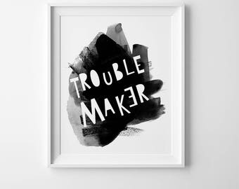 Children's print, nursery art print, kids wall poster, children's wall art, nursery decor, nursery kids print, playroom quote, Trouble maker