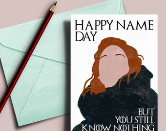 Game of Thrones birthday card, Happy name day card, Ygritte and Jon Snow, Thrones birthday, happy name day, Thrones humor, you know nothing