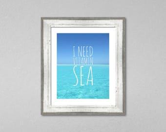 Tropical Decor, I need Vitamin Sea, Beach Print, Coastal Decor, Beach Wall Decor