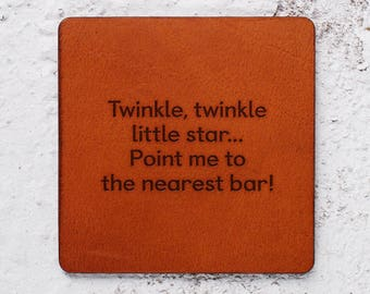 Wedding gift, For bar, Gifts for men, Leather Coaster, Personalise it, Unique gifts, Gift for myself, Funny gift ,twinkle twinkle, Bar