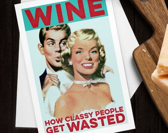 Wine How Classy People Get Wasted Greeting Card / Retro, Vintage