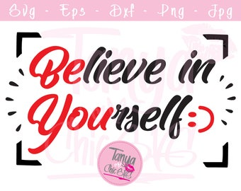 Believe in Yourself SVG cut file for Cricut and Silhouette cutting machines Quote SVG Unique Font