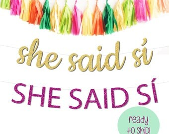She Said Si (Yes) Bachelorette Party Banner Final Fiesta Bachelorette Theme Mexico Bachelorette Party She Said Yes Banner She Said Si Banner
