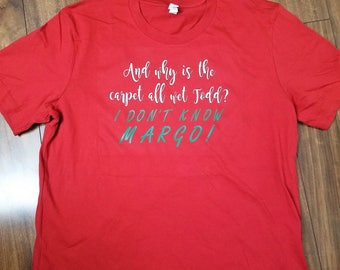 Christmas Shirt, Christmas Vacation Shirt, Funny Christmas Shirt, I Don't Know Margo, Why's the Carpet All Wet Todd
