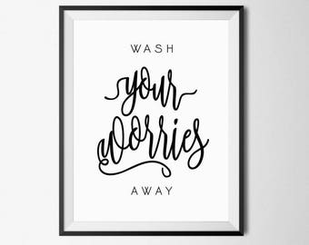 Bathroom Poster, Wash Your Worries Away, Bathroom Wall Art, Wash Hands Sign, Bathroom Quote, Bathroom Wall Prints, Guest Bathroom Decor, Art