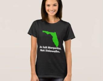 "Florida Women's T-shirt ""We Salt Margaritas"""