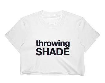 throwing shade funny graphic statement crop tee