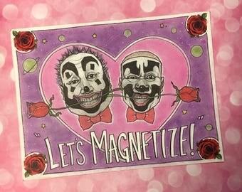 "Insane Clown Posse ""Let's Magnetize"" Valentine. Whoop Whoop!"