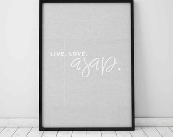 Live Love Asap Typography Quote Print - Home Decor - Motivational Quote - Inspirational Wall Art