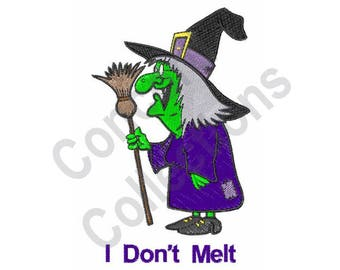 Witch - Machine Embroidery Design, I Don't Melt