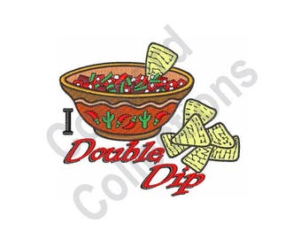 I Double Dip - Machine Embroidery Design, Chips, Salsa