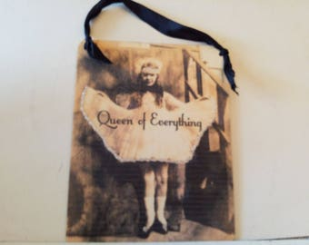 Queen of everything!! Wood sign