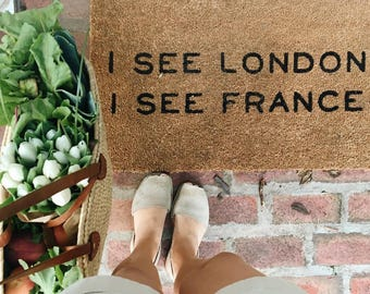 I See London I See France Doormat | Welcome Doormat | Funny Door Mat | Welcome Mat | Home Decor  | 18x30