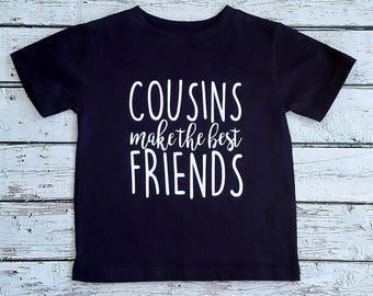 Cousins make the best friends shirt, toddler matching shirt, birthday shirt, girls shirt, boy shirt, matching shirt, family shirt
