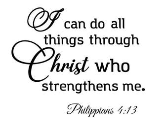 I can do all things through Christ who strengthens me svg; Philippians 4-13 svg; svg file; png file; dxf file; jpeg file