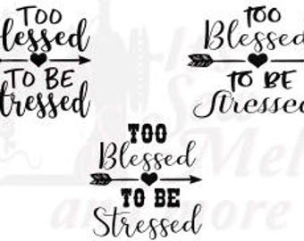 Too blessed to be stressed (3) svg dxf and png files