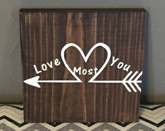 Love You Most Wood Sign