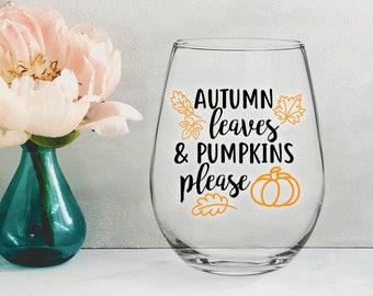 Autumn Leaves & Pumpkins Please - 21 oz STEMLESS WINE GLASS - girlfriend gift, thanksgiving gift, mom gift, housewarming gift, fall gift