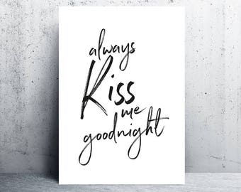 always kiss me goodnight print, always kiss me goodnight sign, bedroom print, bedroom printable, bedroom wall art, downloadable prints