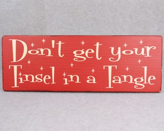 Rustic Farmhouse Style Don't Get Your Tinsel In A Tangle Funny Christmas Wood Sign