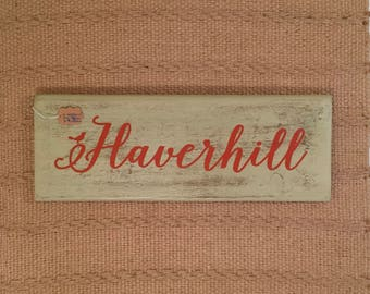 Haverhill - hand painted sign made from reclaimed wood