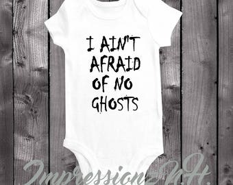 Funny Halloween baby onesie - I aint afraid of no ghosts - halloween baby bodysuit