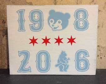 1908-2016 World Series Champions Chicago Cubs Flag Wood Sign ~ 5x7 or 8x10 - handpainted, ink transfer, vintage, weathered, baseball