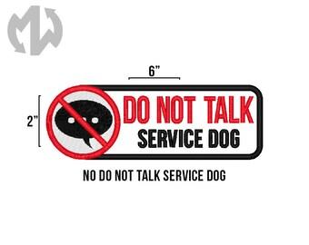 """DO NOT TALK 2"""" x 6"""" Service Dog Patch"""