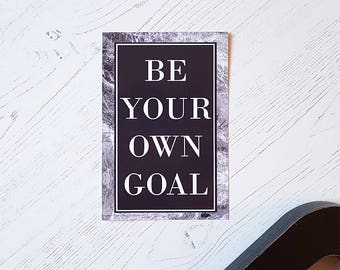 Be your own goal, Black marble print, motivational marble print, motivational prints, marble goal print