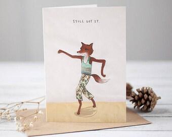 Still got it [Greetings Card]