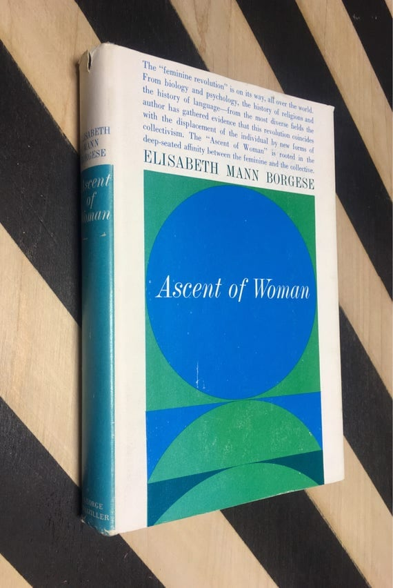 Ascent of Woman by Elisabeth Mann Borgese (Hardcover, 1963) vintage book