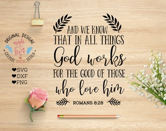 scripture svg, bible verse svg, God SVG, Christian Cut File, And we Know that in All Things God works For the Good of Those who love him svg